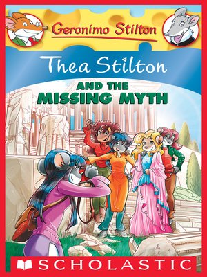 cover image of Thea Stilton and the Missing Myth