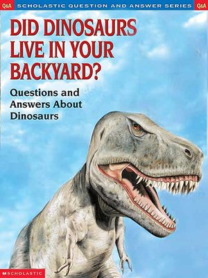 cover image of Did Dinosaurs Live in Your Backyard?