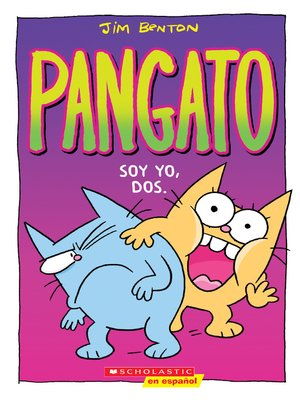 cover image of Pangato #2 Soy yo, dos. (Catwad #2: It's Me, Two.)