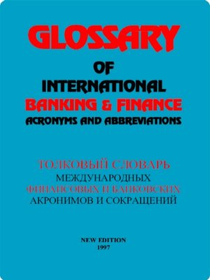 cover image of Glossary of International Banking & Finance Acronyms and Abbreviations