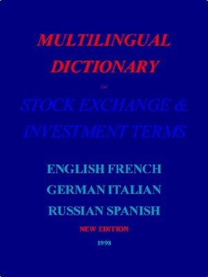 cover image of Multilingual Dictionary of Stock Exchange & Investment Terms