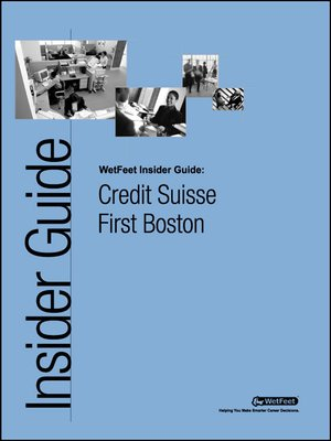 cover image of Credit Suisse First Boston: The WetFeet Insider Guide