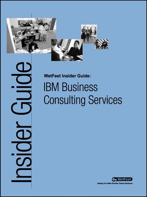 cover image of IBM Business Consulting Services: The WetFeet Insider Guide