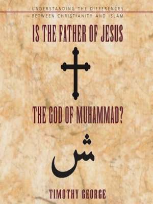 cover image of Is the Father of Jesus the God of Muhammad?
