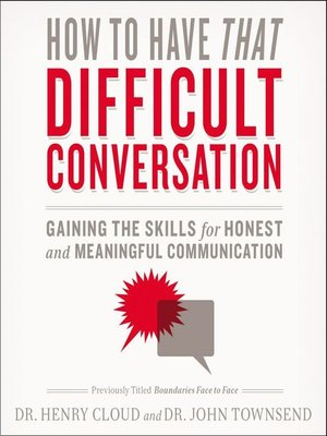 cover image of How to Have That Difficult Conversation You've Been Avoiding