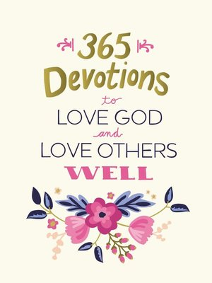 cover image of 365 Devotions to Love God and Love Others Well