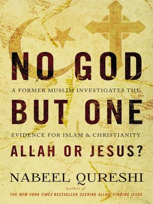 cover image of No God But One, Allah or Jesus?