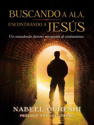 cover image of Buscando a Alá encontrando a Jesús