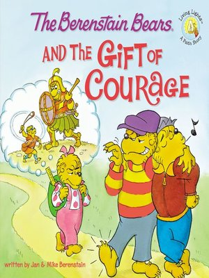cover image of The Berenstain Bears and the Gift of Courage