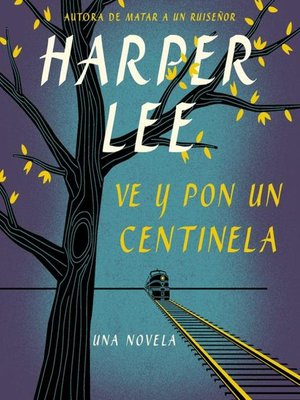 cover image of Ve y pon un centinela (Go Set a Watchman--Spanish Edition)