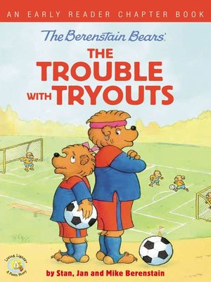 cover image of The Berenstain Bears the Trouble with Tryouts