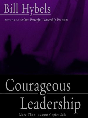 courageous leadership bill hybels Vision quotes from bill hybels global leadership summit 2013  every  significant vision that god births in you is going to put your courage to the test.