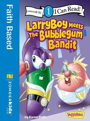 cover image of LarryBoy Meets the Bubblegum Bandit