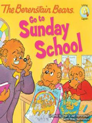 cover image of The Berenstain Bears Go to Sunday School