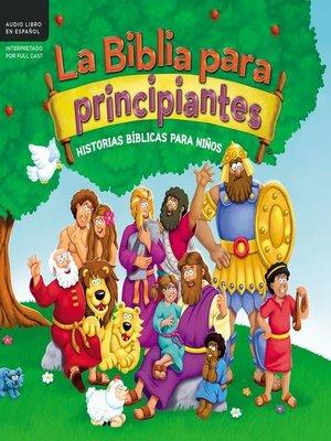cover image of La Biblia para principiantes