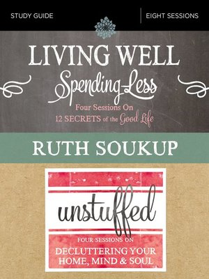 cover image of Living Well, Spending Less / Unstuffed Study Guide