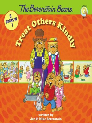 cover image of The Berenstain Bears Treat Others Kindly