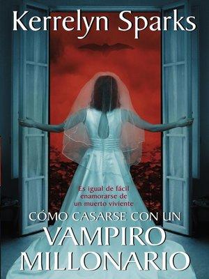 cover image of Cómo casarse con un vampiro millonario