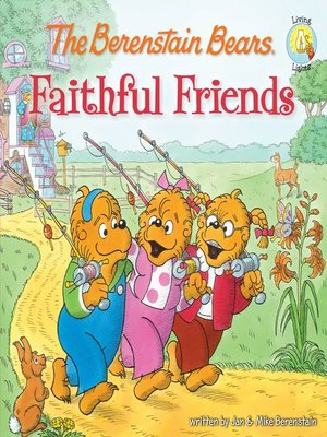 cover image of The Berenstain Bears Faithful Friends