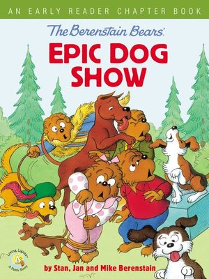 cover image of The Berenstain Bears' Epic Dog Show