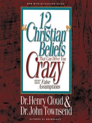 cover image of 12 'Christian' Beliefs That Can Drive You Crazy
