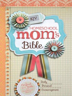 cover image of KJV Homeschool Mom's Bible