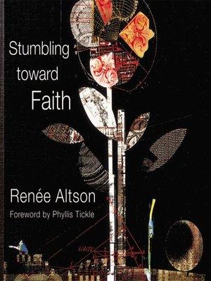 cover image of Stumbling toward Faith