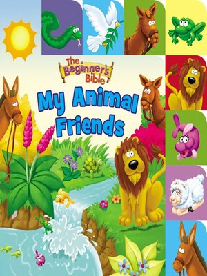 cover image of The Beginner's Bible My Animal Friends