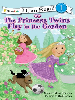 cover image of The Princess Twins Play in the Garden