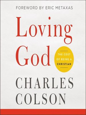 Loving god by charles w colson overdrive rakuten overdrive cover image of loving god fandeluxe Choice Image
