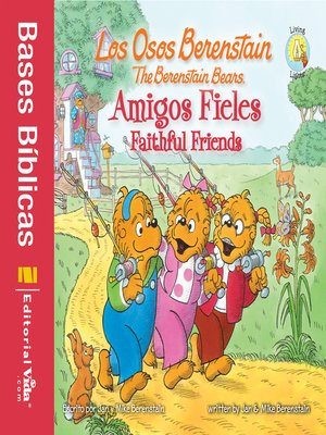 cover image of Los Osos Berenstain, Amigos fieles / Faithful Friends