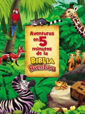 cover image of Aventuras en 5 minutos de la Biblia Aventura