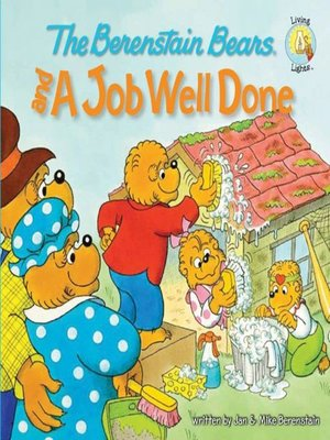 cover image of The Berenstain Bears and a Job Well Done