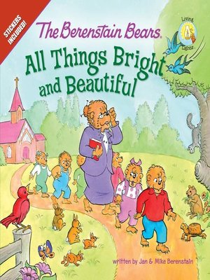 cover image of The Berenstain Bears All Things Bright and Beautiful