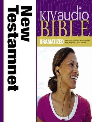 cover image of KJV New Testament Dramatized Audio