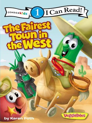 cover image of The Fairest Town in the West / VeggieTales / I Can Read!