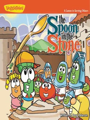 cover image of The Spoon in the Stone / VeggieTales