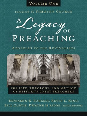 cover image of A Legacy of Preaching, Volume 1—-Apostles to the Revivalists