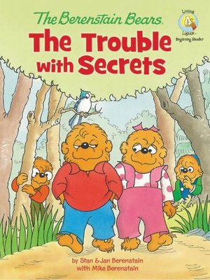 cover image of The Berenstain Bears The Trouble with Secrets