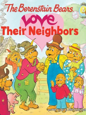 cover image of The Berenstain Bears Love Their Neighbors