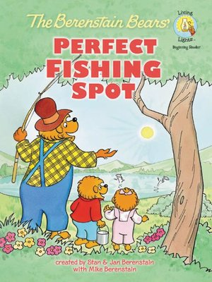 cover image of The Berenstain Bears' Perfect Fishing Spot
