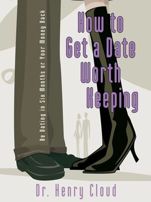 cover image of How to Get a Date Worth Keeping