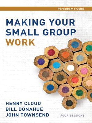 cover image of Making Your Small Group Work Participant's Guide