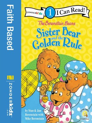 cover image of The Berenstain Bears Sister Bear and the Golden Rule