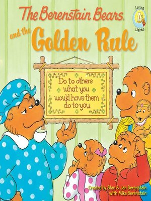 cover image of The Berenstain Bears and the Golden Rule