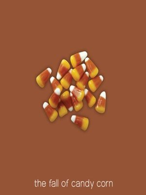 cover image of The Fall of Candy Corn
