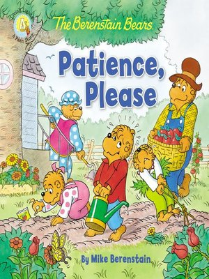 cover image of The Berenstain Bears Patience, Please