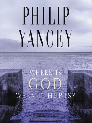 cover image of Where Is God When It Hurts?