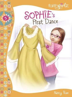 Faithgirlz sophieseries overdrive rakuten overdrive sophies first dance fandeluxe Ebook collections