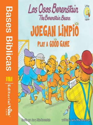 cover image of Los Osos Berenstain juegan limpio / Play a Good Game